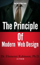The Principles of Modern Web Design by Dr. Ebenezer Robinson, PhD