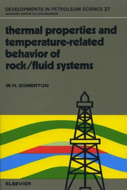 Book Thermal Properties and Temperature-Related Behavior of Rock/Fluid Systems by Somerton, W.H.