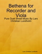 Bethena for Recorder and Viola - Pure Duet Sheet Music By Lars Christian Lundholm by Lars Christian Lundholm
