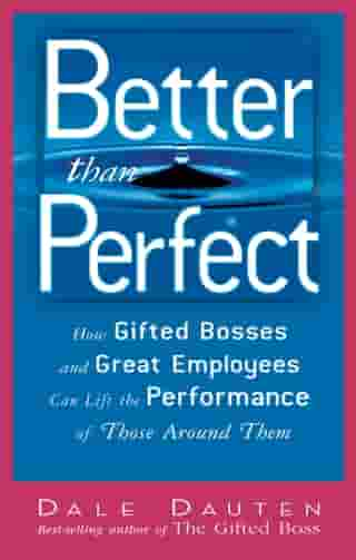 Better Than Perfect by Dale A. Dauten