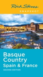 Rick Steves Snapshot Basque Country: Spain & France by Rick Steves
