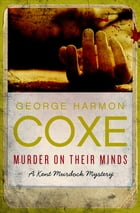 Murder on Their Minds by George Harmon Coxe