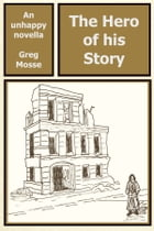 The Hero of his Story by Greg Mosse