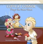 Copycat Conor Plays The Same Game by A. M. Shah