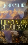9788026847595 - John Muir: The Mountains of California (With Original Drawings & Photographs) - Kniha
