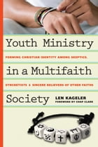 Youth Ministry in a Multifaith Society: Forming Christian Identity Among Skeptics, Syncretists and…