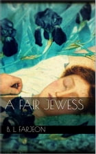 A Fair Jewess by B. L. Farjeon