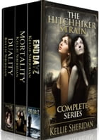 The Hitchhiker Strain: Complete Series by Kellie Sheridan