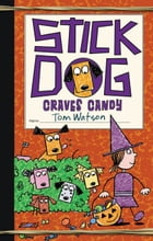 Stick Dog Craves Candy Cover Image