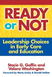 Ready or Not: Leadership Choices in Early Care and Education