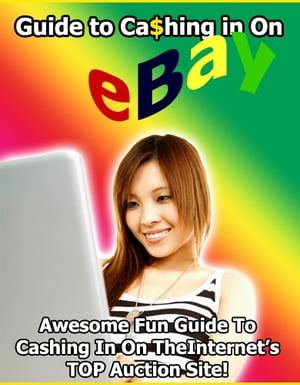 Guide to Cashing in on eBay by John Mcload