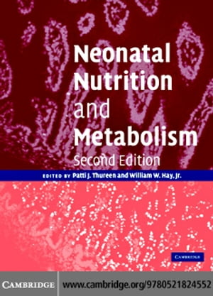 Neonatal Nutrition Metabolism 2nd Edition