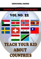 Teach Your Kids About Countries-vol 22 by Zhingoora Books