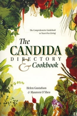 Book The Candida Directory: The Comprehensive Guidebook to Yeast-Free Living by Helen Gustafson