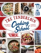 The Tenderloin Cooking School: Smart Meals for Small Spaces by Compiled by Leah's Pantry