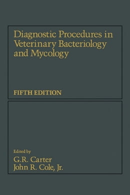 Book Diagnostic Procedure in Veterinary Bacteriology and Mycology by Grace R. Carter