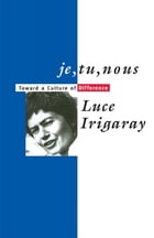 Je, Tu, Nous: Toward a Culture of Difference
