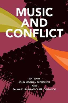 Book Music and Conflict by John Morgan O'Connell