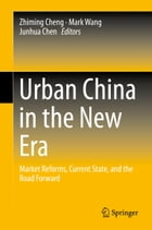 Urban China in the New Era: Market Reforms, Current State, and the Road Forward