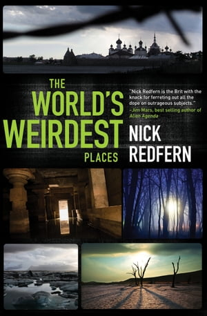 The World's Weirdest Places by Nick Redfern