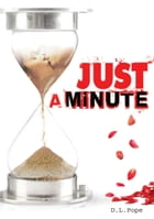 Just a Minute by D. L. Pope