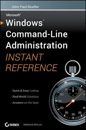 Windows Command Line Administration Instant Reference by John Paul Mueller