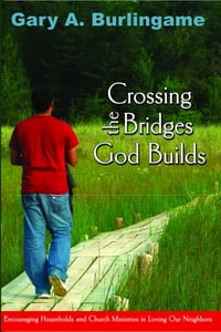 Crossing the Bridges God Builds: Encouraging Households and Church Ministries in Loving Our…