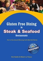 Gluten Free Dining in Steak and Seafood Restaurants: Part of the Award-Winning Let's Eat Out! Series by Kim Koeller