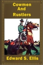 Cattlemen and Rustlers by Edward S. Ellis