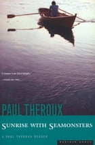 Sunrise with Seamonsters by Paul Theroux