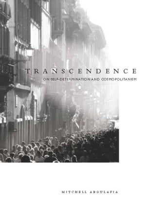 Transcendence On Self-Determination and Cosmopolitanism