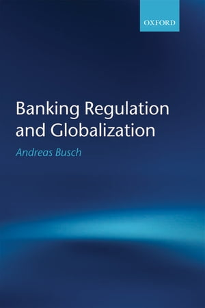 Banking Regulation and Globalization