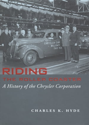 Riding the Roller Coaster A History of the Chrysler Corporation