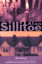 Birthday by Alan Sillitoe