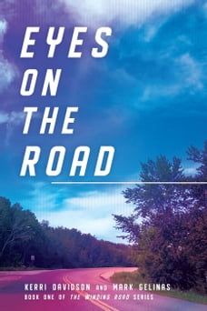 Eyes on the Road: The Winding Road Series, #1