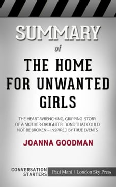 Summary of The Home for Unwanted Girls: The heart-wrenching, gripping story of a mother-daughter…