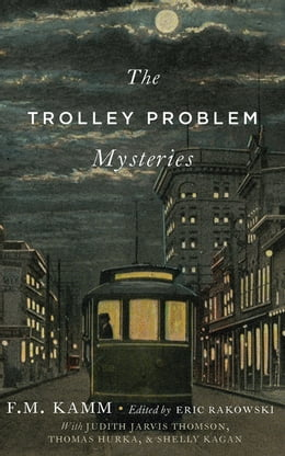 Book The Trolley Problem Mysteries by F.M. Kamm