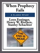 When Prophecy Fails by Leon Festinger