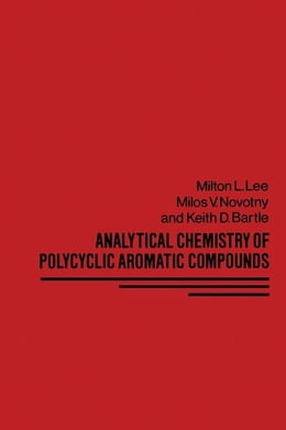 Book Analytical Chemistry of Polycyclic Aromatic Compounds by Lee, Milton