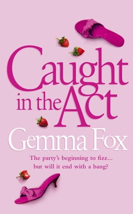 Book Caught in the Act by Gemma Fox