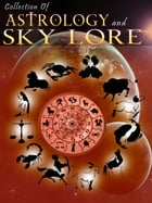 Collection Of Astrology and Sky Lore by NETLANCERS INC