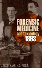 Forensic Medicine and Toxicology 1893 by J. Dixon Mann