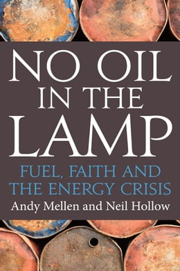 Book No Oil In The Lamp: Fuel, Faith and the Energy Crisis by Andy Mellen