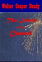 The Islets of the Channel (Illustrated) by Walter Cooper Dendy