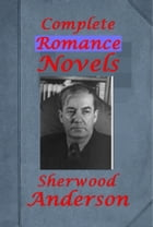 Complete Romance Anthologies by Sherwood Anderson