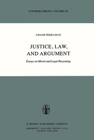 Justice, Law, and Argument: Essays on Moral and Legal Reasoning