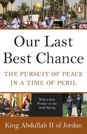 Our Last Best Chance The Pursuit of Peace in a Time of Peril