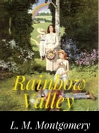 Rainbow Valley by L. M. Montgomery