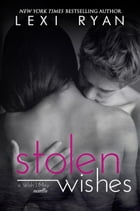 Stolen Wishes by Lexi Ryan