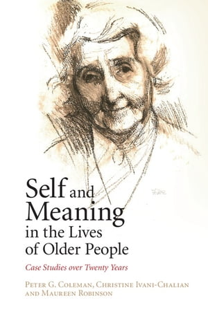 Self and Meaning in the Lives of Older People Case Studies over Twenty Years